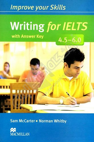 Improve Your Skills : Writing For Ielts 4.5-6