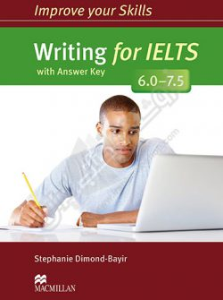 Improve Your Skills : Writing For Ielts 6-7.5
